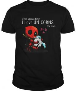 Deadpool Once upon a time I love Unicorn the end Guys