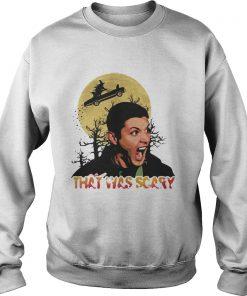 Dean Winchester that was scary halloween shirt sweatshirt
