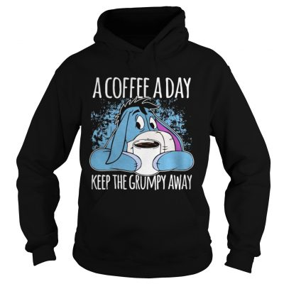 Eeyore A Coffee A Day Keep The Grumpy Away Hoodie