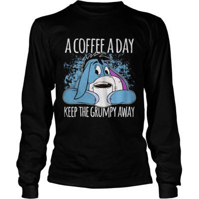 Eeyore A Coffee A Day Keep The Grumpy Away Longsleeve Tee