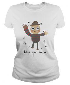 Freddy Krueger follow your dreams Ladies Tee
