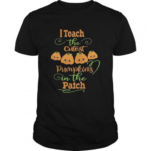 Halloween I Teach The Cutest Pumpkins Funny Teacher Guys