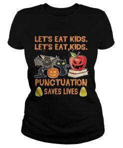 Halloween Teacher let's eat kids punctuation saves lives ladies tee