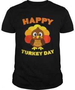 Happy Turkey Day TShirt Funny Thanksgiving Gift Guys