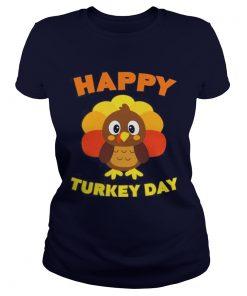 Happy Turkey Day TShirt Funny Thanksgiving Gift Ladies Tee