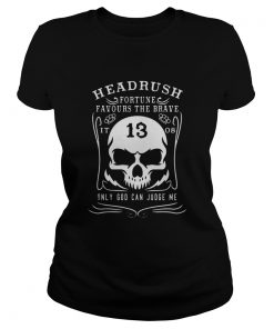 Headrush Fortune Favours The Brave It 13 08 Ladies Tee