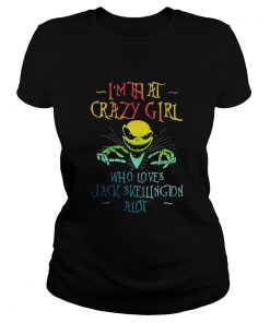 I'm that crazy girl who loves Jack Skellington a lot Ladies Tee