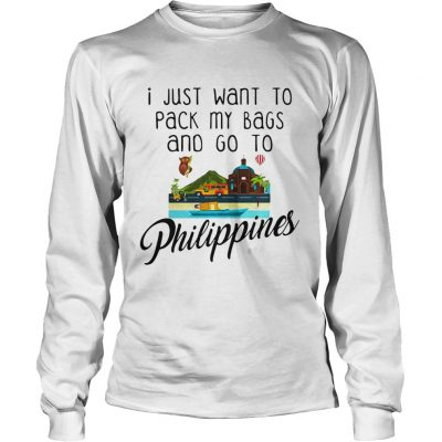 I Just Want To Pack My Bags And Go To Philippines Longsleeve Tee