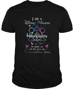 I am a Disney princess Hogwarts I'll stupefy you and then burst into an inspirational song Guys