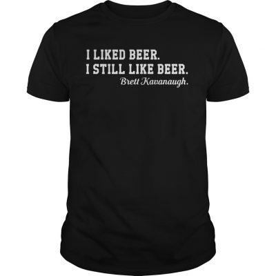 I liked beer I still like beer Brett Kavanaugh classic guys