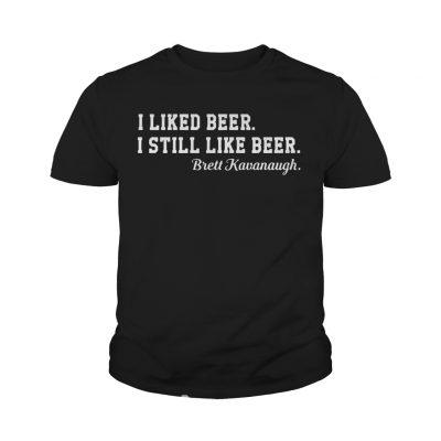 I liked beer I still like beer Brett Kavanaugh youth tee