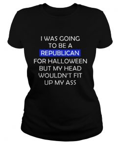 I was going to be a republican for Halloween Ladies Tee