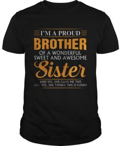 Im a proud Brother of a wonderfull sweet and awesome Sister classic guys