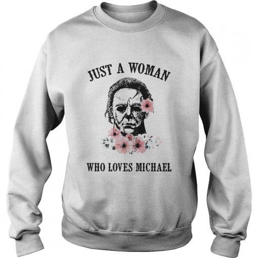 Just a woman who loves Michael sweatshirt