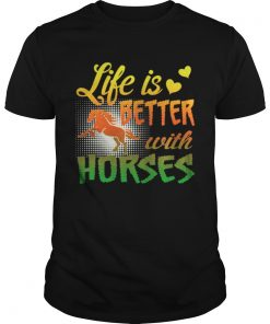 Life Is Better With Horses Horseback Riding Guys