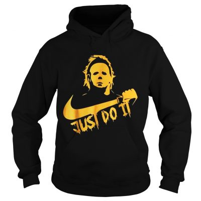 Michael Myers Just Do It Funny Halloween Hoodie