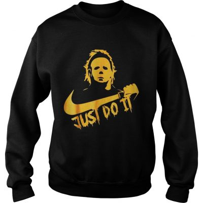 Michael Myers Just Do It Funny Halloween Sweatshirt