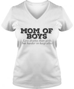 Mom of boys less drama than girls but harder to keep alive ladies v-neck