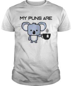 My puns are Koala tea Guys
