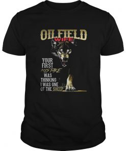 Oilfield Wife Your First Mistake Thinking I One Of Sheep Wolf Guys