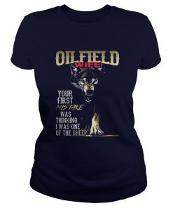 Oilfield Wife Your First Mistake Thinking I One Of Sheep Wolf Ladies Tee
