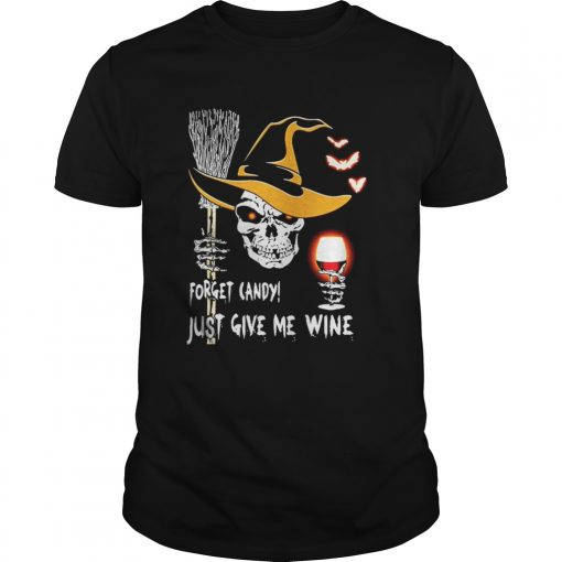 Skull Forget candy just give me wine Halloween Guys