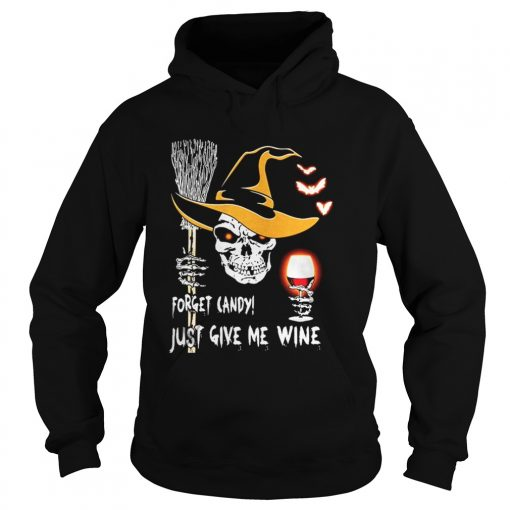 Skull Forget candy just give me wine Halloween Hoodie