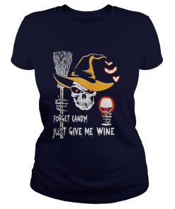 Skull Forget candy just give me wine Halloween Ladies Tee