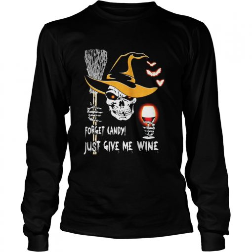 Skull Forget candy just give me wine Halloween Longsleeve Tee