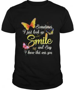 Sometimes I just look up smile and say I know that was you Butterfly Buys