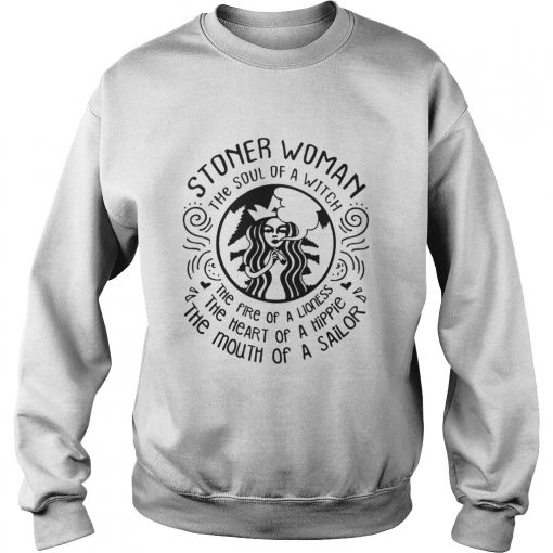 Stoner woman the soul of a witch the fire of a lioness sweatshirt