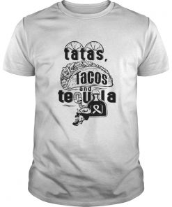 Tatas Tacos And Tequila Awesome Guys