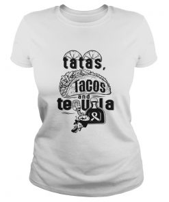 Tatas Tacos And Tequila Awesome Ladies Tee