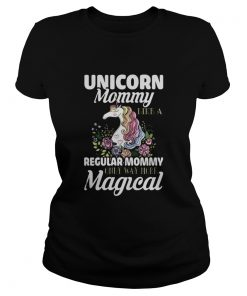 Unicorn Mommy Like A Regular Mommy – More Magical Ladies Tee