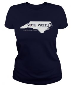 Vote watts for congress empowering our future Ladies Tee