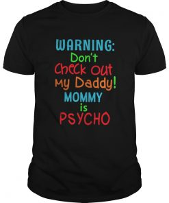 Warning Don't Check Out My Daddy Mommy Is Psycho Guys