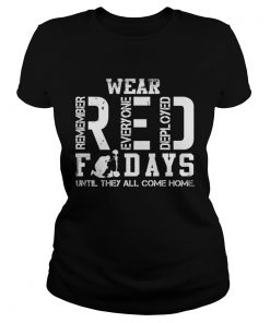 Wear RED remember everyone deployed fridays until they all come home Ladies Tee