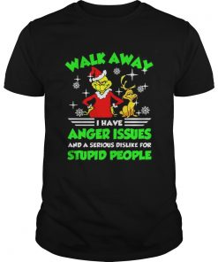 Walk Away I Have Anger Issues Stupid People Grinch Sweat shirt