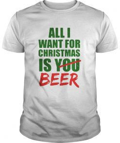 All Want For Christmas Is You Beer Guys