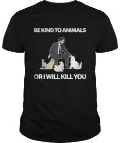 Be Kind To Animals Or I Will Kill You John Wick Cats Shirt