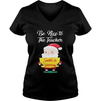 Be nice to the teacher Santa is watching VNeck