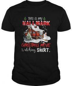 Christmas house this is my Hallmark Christmas movie watching shirt