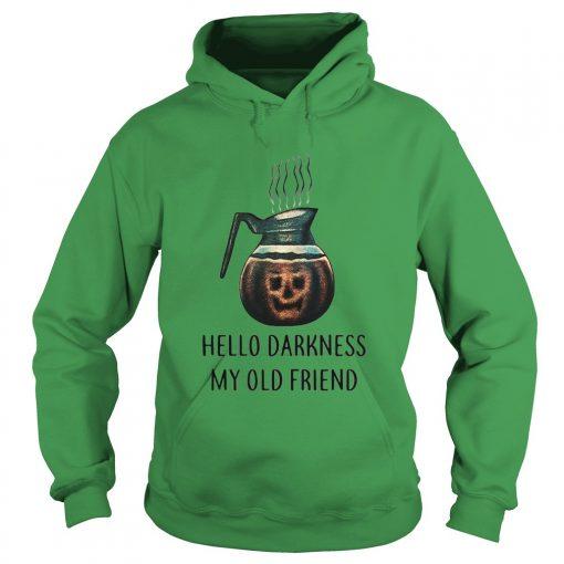 Coffee hello darkness my old friend halloween Hoodie