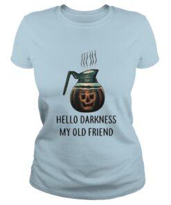 Coffee hello darkness my old friend halloween Ladies Tee