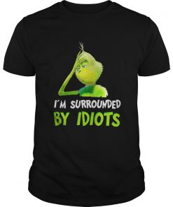 Grinch I surrounded by idiots Christmas Guys