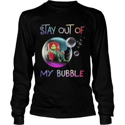 Grinch stay out of my bubble Christmas Longsleeve Tee