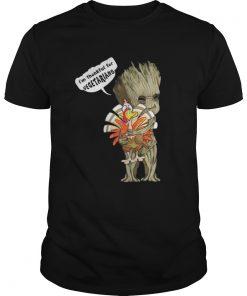 Groot Hug Turkey Im Thankful For Vegetarians Shirt