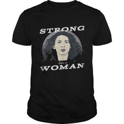 Guys Caitriona Balfe Strong Like A Woman Shirt