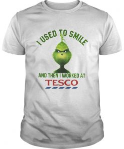 Guys Grinch I used to smile and then I worked at Tesco shirt