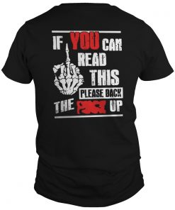Guys If You Can Read This Please Back The Fuck Up Shirt